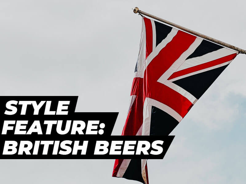 Style Feature: British Beers