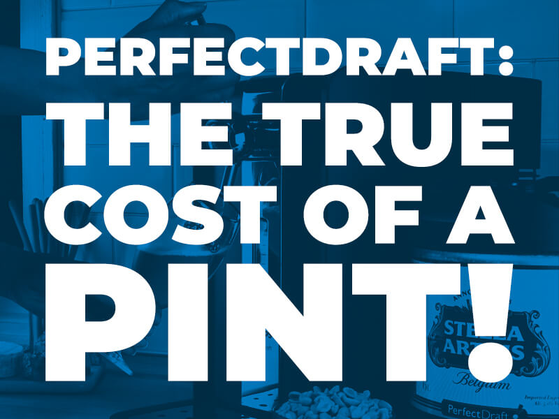 PerfectDraft - The true cost of a pint