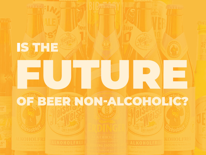 Is the Future of Beer Non-Alcoholic?